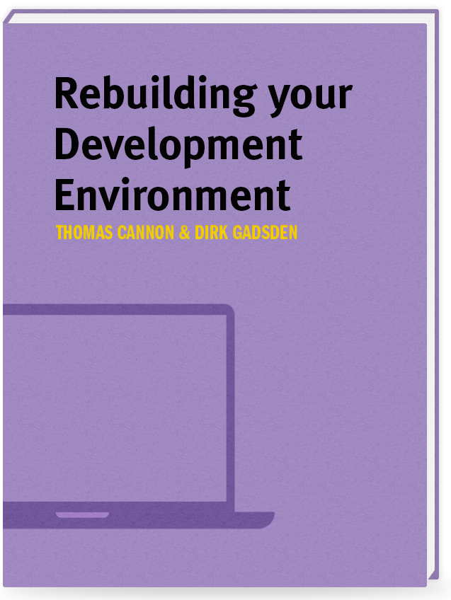Rebuilding your Development Environment